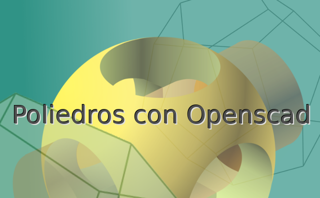 poliedros_con_openscad